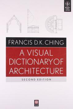 A visual dictionary of architecture / Francis D.K. Ching. Signatura: RD arq 11   Na biblioteca:…