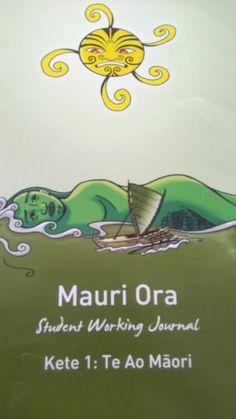 Mauri Ora - Student working journal Kete 1: Te ao Maori