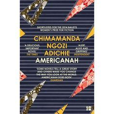 Buy Americanah by Chimamanda Ngozi Adichie and Read this Book on Kobo's Free Apps. Discover Kobo's Vast Collection of Ebooks and Audiobooks Today - Over 4 Million Titles! Chimamanda Ngozi Adichie, The Boston Girl, Fates And Furies, Military Dictatorship, Ian Mcewan, Feminist Books, Long Books, London Life, Baileys