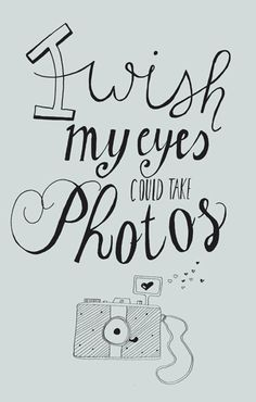 I wish my eyes could take photos Photo Quotes, Me Quotes, Quotes About Photography, Word Porn, Just Me, Poems, Chalkboard, Boards, Bullet Journal