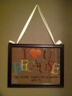 I Love You Because Frame - I think I should make one of these for my buhda for vday Cute Crafts, Crafts To Do, Crafts For Kids, Craft Gifts, Diy Gifts, Craft Projects, Projects To Try, Craft Ideas, Making Ideas