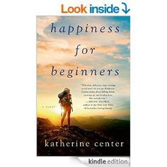 Happiness for Beginners: A Novel eBook: Katherine Center: Amazon.co.uk: Kindle Store