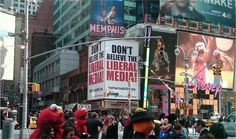 "Media Research Center has a ""Don't Believe The Liberal Meda!"" sign in Times Square!"