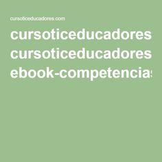 cursoticeducadores.com ebook-competencias-digitales-blog.pdf?inf_contact_key=36040d5634cb68ee0f2ba5f98e7d9d6a4c83882101122c1893cd8541a760d69f