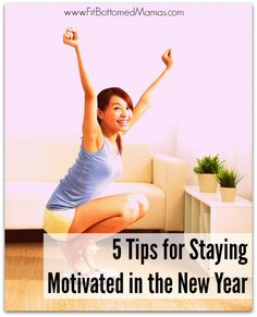 5 tips to stay motivated in the New Year! | via @fitbottomedgirl