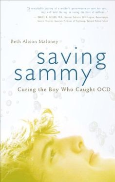 Saving Sammy: Curing the Boy Who Caught OCD by Beth Alison Maloney. $9.83