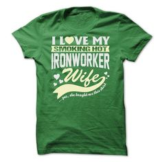 I LOVE MY SMOKING HOT Ironworker WIFE LIMITED TIME ONLY. ORDER NOW if you like, Item Not Sold Anywhere Else. Amazing for you or gift for your family members and your friends. Thank you! #ironworkers