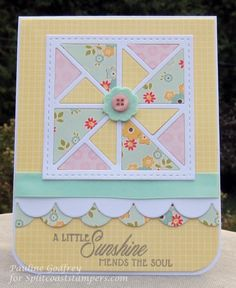 handmade quilt card ... CT1015 - Sunshine mends the soul .. die cut quilt block ... soft pastel colors with white lines ... like the big scallop borders on the card  base ...
