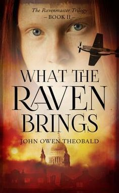 313 best ww ii books for young readers images on pinterest what the raven brings book 2 of the ravenmaster trilogy by john owen theobald fandeluxe Gallery