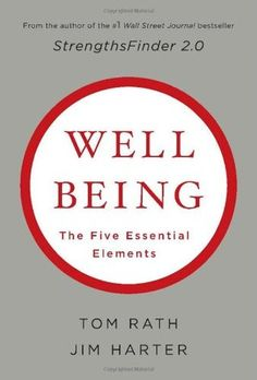 Wellbeing : The Five Essential Elements by Tom Rath and Jim Harter Hardcover) for sale online Learning Disabilities In Children, Strengths Finder, Management Books, Stark Sein, Personal Development Books, Essential Elements, English Book, Employee Engagement, Good Grades