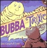Bubba and Trixie