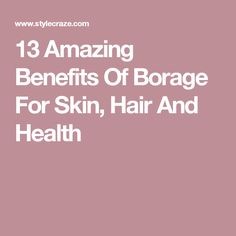 13 Amazing Benefits Of Borage For Skin, Hair And Health