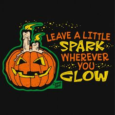 "Retro Halloween Inspirational Motivational Pumpkin Jackolantern art by Casper Spell (www.CasperSpell.com) Home Decor Apparel Accessories Product ""Leave a little spark wherever you glow."""