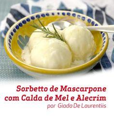 Este Sorbetto de Mascarpone com Calda de Mel e Alecrim vai conquistar seu coração! É uma sobremesa super saborosa e diferenciada.