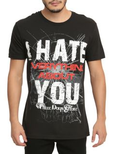 "Three+Days+Grace+T-shirt+with+""I+Hate+Everything+About+You""+screened+on+the+front."