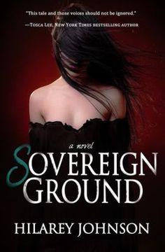 Sovereign Ground by Hilarey Johnson