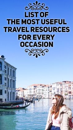 A list of the most useful travel resources for every occasion across the globe.