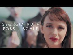 Georgia Ruth - Fossil Scale [official video] - YouTube