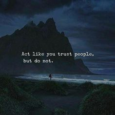 I can't trust anyone.time to get my own apartment. Trust Quotes, Reality Quotes, People Quotes, Sad Quotes, Wisdom Quotes, Words Quotes, Life Quotes, Qoutes, Sayings