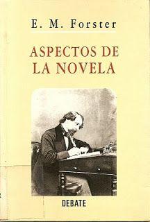 """""""Aspectos de la novela"""" de E. M. Foster http://elblogdejcgc.blogspot.com.es/2010/05/este-librito-de-e.html"""