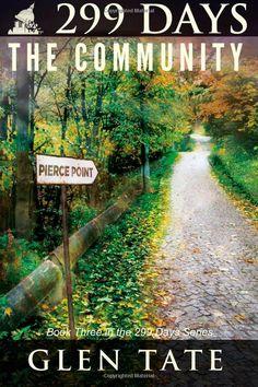 299 Days: The Community (Volume 3): Glen Tate: 9780615720968: Amazon.com: Books