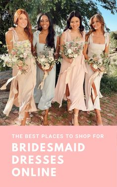 Our 20 favorite online shops for gorgeous bridesmaid dresses in all styles, colors & budgets. Mix and match or create a cohesive & classy bridal party ensemble. Dresses above are from our beloved Show Me Your Mumu, shoppable via our guide.
