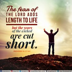 The fear of the Lord adds length to life, but the years of the wicked are cut short. Proverbs 10:27 NIV Proverbs 10, Best Bible Verses, Spiritual Needs, Fear Of The Lord, Short Cuts, Wicked, Spirituality, Ads