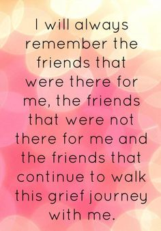 I will never forget the people who have been there, so unexpected.