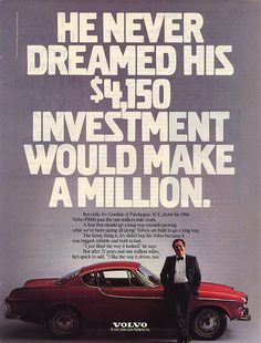And that car is still going! I e read several articles about this guy and his all-original 1966 P1800 Volvo. This ad is from the '80s but he still owns it, and I think it's over 2,000,000 miles now!