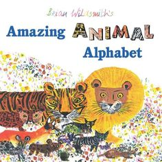 Brian Wildsmith's Amazing Animal Alphabet by Brian Wildsmith,http://www.amazon.com/dp/1595721851/ref=cm_sw_r_pi_dp_Agj8sb0HMB84S37V