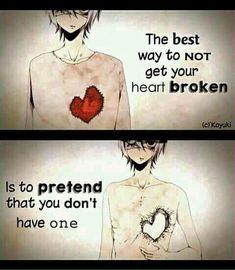 La mejor manera de no tener el corazón roto es fingir que no tienes uno.