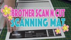 Alanda Craft has (aprox) 44 Video Tutorials for Brother Scan n Cut / This Tutorial.. The Photo Scanning Mat