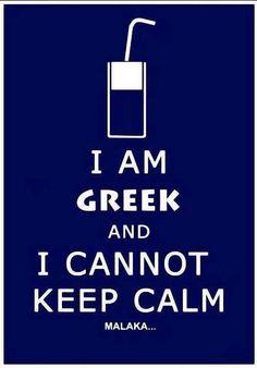 I am greek...hear me roar!