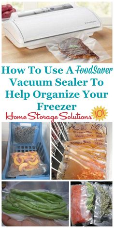 How to use a FoodSaver vacuum sealer to not only keep frozen food fresher, longer, but to also organize your freezer {on Home Storage Solutions 101}