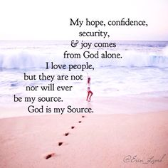Life has and is teaching me that God alone is the Source that never fails. Love The Lord, God Is Good, Gods Love, Amazing Quotes, Great Quotes, Inspirational Quotes, Bible Doodling, Catholic Quotes, Power Of Prayer