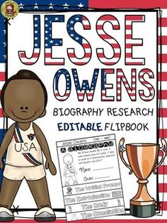 Make research on Jesse Owens interesting and fun with this EDITABLE flipbook organizer.  https://www.teacherspayteachers.com/Product/BLACK-HISTORY-BIOGRAPHY-JESSE-OWENS-2370779