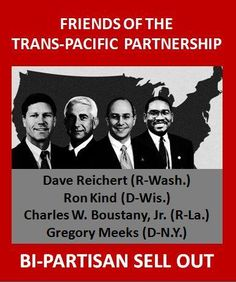 THE 'TPP' {TRANS-PACIFIC PARTNERSHIP} IS ONE OF THE MOST EVIL TRADE AGREEMENTS EVER CONCEIVED... IT WILL DESTROY EVERY RIGHT HELD MY COMMON CITIZENS AND PUT THAT POWER IN THE HANDS OF CORPORATIONS AND POLITICAL HACKS...  STOP THIS NOW!