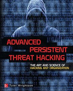 Advanced Persistent Threat Hacking: The Art and Science of Hacking Any Organization by Tyler Wrightson http://www.amazon.com/dp/0071828362/ref=cm_sw_r_pi_dp_ScsPub0HGJRMY