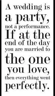 Always remember the reason why you are getting married...