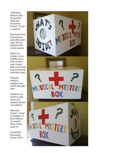 Medical Mystery Box! Fill with medical supplies so that children can explore, feel, touch, guess... There is a hole at both ends so that two children can use at once!