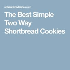 The Best Simple Two Way Shortbread Cookies, the ultimate melt in your mouth cookie. Your new Christmas Shortbread recipe. Xmas Food, Christmas Desserts, Christmas Baking, Christmas Cookies, Shortbread Recipes, Shortbread Cookies, Cookie Recipes, Dessert Recipes, Biscuits