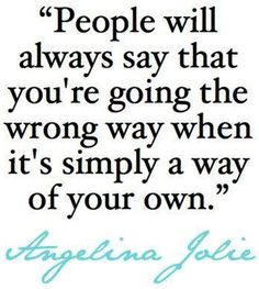 Way of your own Angelina Jolie quote