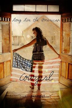Long live the American cowgirl!    Goes with me and my Miss America Pony