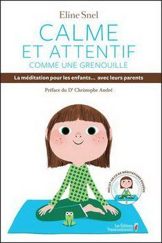 Calme et attentif comme une grenouille + CD par SNEL, ELINE  #livres Maternité Bébé #Famille