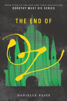 #CoverReveal   The End of Oz (Dorothy Must Die, #4) by Danielle Paige