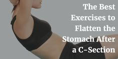 We can't stop nature when it takes it course so don't feel bad when your stomach remains big after delivery. Therefore the solution here is to flatten your stomach to achieve your former shape and size. In doing so, make sure you tackle your workout routines with caution especially if you've gone through a C-section.Read More