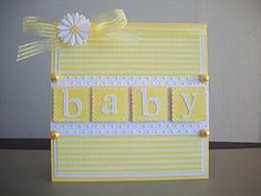 handmade baby card ... yellow and white ... die cut letters spell BABY ...  like the layout ... sweet!!