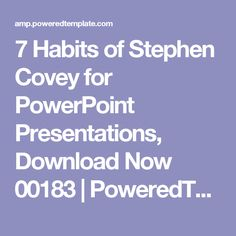 7 Habits of Stephen Covey for PowerPoint Presentations, Download Now 00183 | PoweredTemplate.com