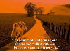 its your road life quotes quotes quote life truth wise advice wisdom life lessons instagram quotes
