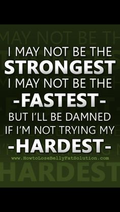 i try my HARDEST at all time!